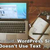 How to Build a WordPress Site That Doesn't Use Text for Content
